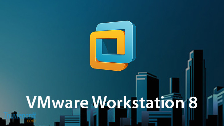 Link Download VMware Workstation 8 full key